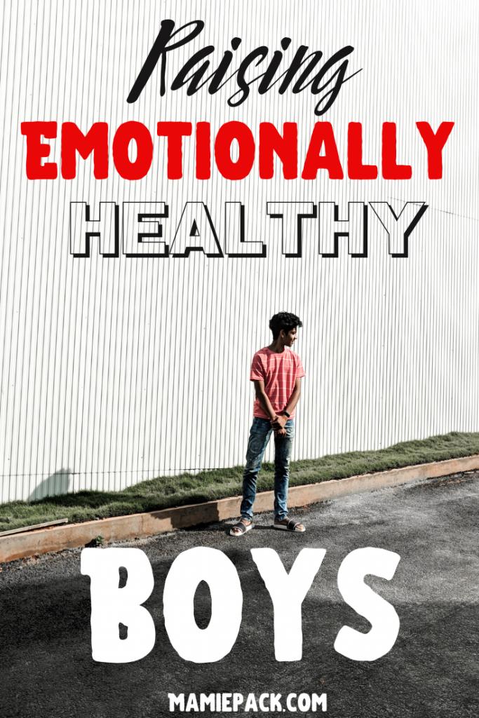 Raising Emotionally Healthy Boys #raisingboys #emotionalhealth #momlife #boymom #parentingtips