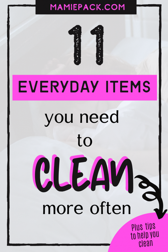 Your home may not be as clean as you think. Make these 11 everyday items a part of your regular cleaning routine. Plus tips to get it clean! #cleaningrountine #cleaning